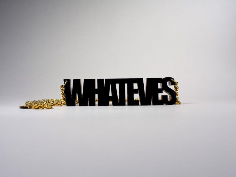 Whateves