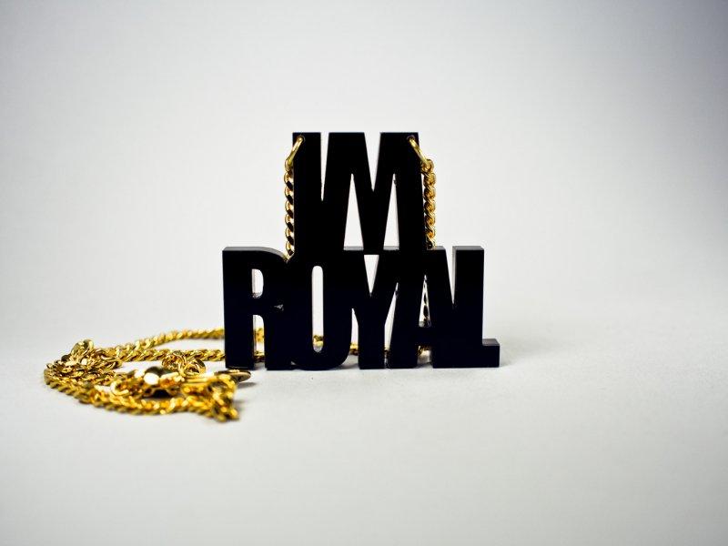 I'm Royal